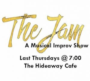 The Jam: A Musical Improv Show @ The Hideaway Cafe