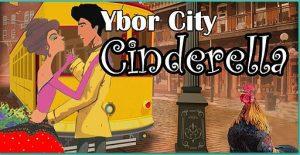 Ybor City Cinderella @ HCC Ybor Mainstage Theatre
