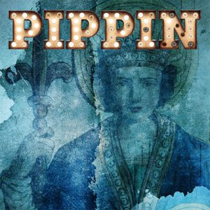 freeFall Theatre presents Pippin @ freeFall Theater