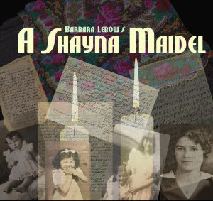 A Shayna Maidel @ Stageworks Theatre